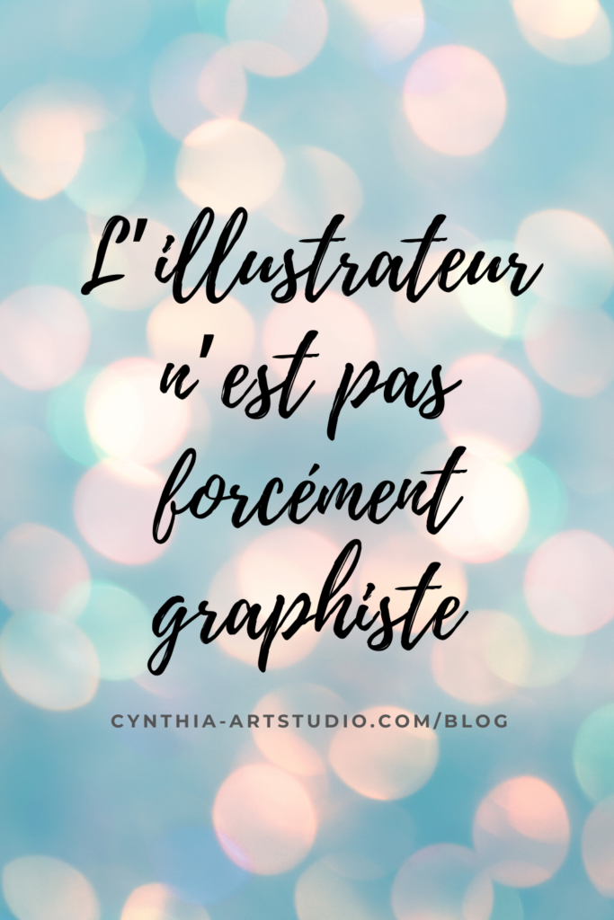 pin it article l'illustrateur n'est pas graphiste Cynthia Artstudio